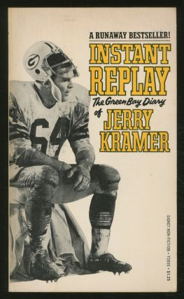 Instant Replay: the Green Bay Diary of Jerry Kramer. Jerry KRAMER