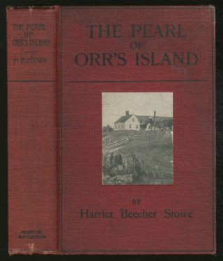 The Pearl of Orr's Island: A Story of the Coast of Maine. Harriet Beecher STOWE