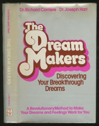 The Dream Makers: Discovering Your Breakthrough Dreams. Richard CORRIERE, Joseph Hart