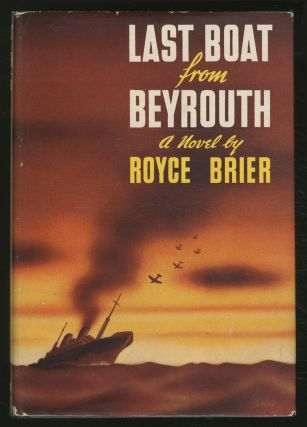 Last Boat from Beyrouth. Royce BRIER.