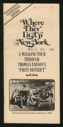 "Where They Lit Up New York: A Walking Tour Through Thomas Edison's ""First District"""