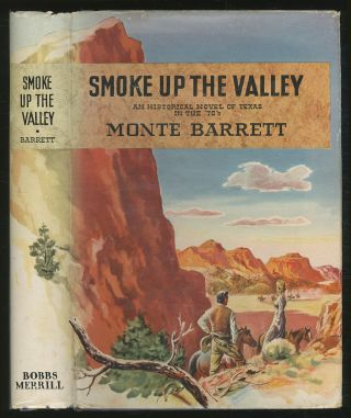 Smoke Up The Valley: An Historical Novel of Texas in the '70s