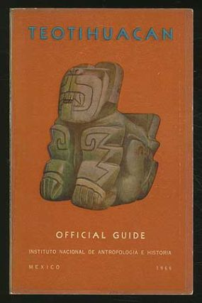 Teotihuacan Official Guide. Jorge R. ACOSTA.