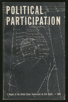 Political Participation: A Study of the Participation by Negroes in the Electoral and Political...