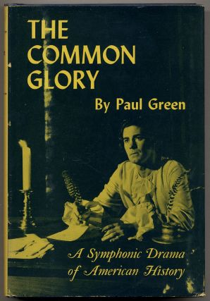 The Common Glory: A Symphonic Drama of American History with Music, Commentary, English Folksong...