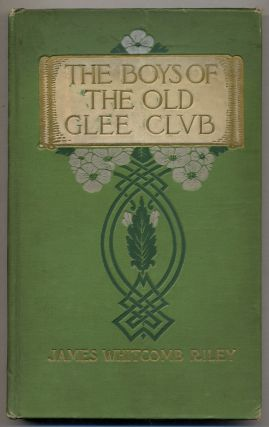 The Boys of the Old Glee Club. James Whitcomb RILEY