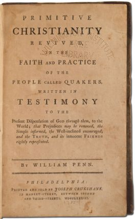 Primitive Christianity Revived, in the Faith and Practice of the People called Quakers