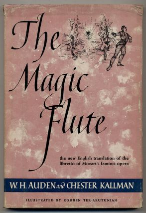 The Magic Flute. W. H. AUDEN, Chester Kallman
