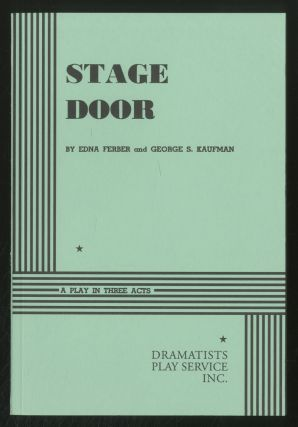 Stage Door. Edna FERBER, George S. Kaufman