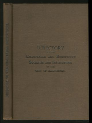 A Classified and Descriptive Directory to the Charitable and Beneficent Societies and...