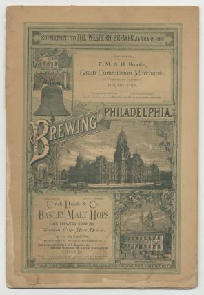 [Cover title]: Brewing in Philadelphia. Supplement to The Western Brewer, January 1881
