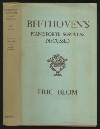 Beethoven's Pianoforte Sonatas Discussed. Eric BLOM