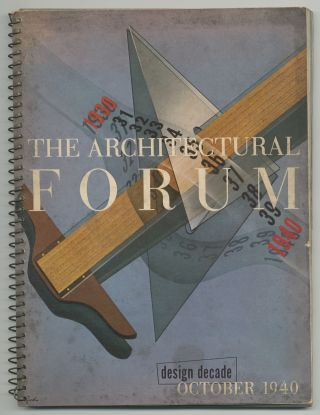 The Architectural Forum. Design Decade. October 1940