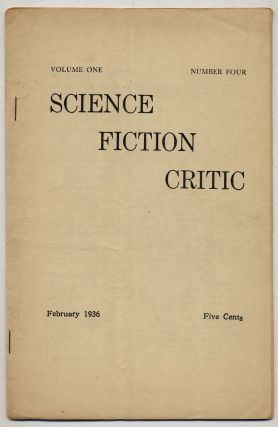 The Science Fiction Critic – February 1936, Volume One, Number Four. Clyde F. BECK, Jr., C....