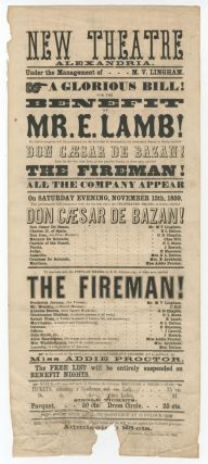[Broadside]: New Theatre, Alexandria. A Glorious Bill! For the Benefit of Mr. E. Lamb! On which occasion will be presented, for the first time in Alexandria, the celebrated drama in 3 acts, entitled Don Caesar De Bazan! Also, for the first time here, a very popular drama... The Fireman!... In the course of the above piece, an original Fireman's Address will be delivered, by Miss Addie Proctor...
