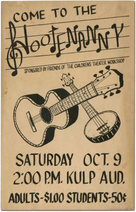 [Broadside]: Come to the Hootenanny Sponsored by Friends of the Children's Theater Workshop. Saturday Oct. 9 2:00 P.P. Kulp Aud.