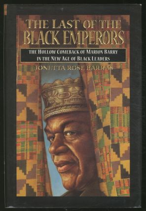 The Last of the Black Emperors: The Hollow Comeback of Marion Barry in the New Age of Black Leaders