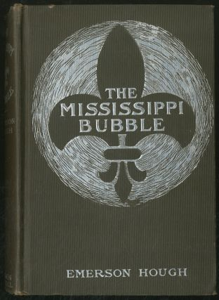 The Mississippi Bubble: How the Star of Good Fortune Rose and Set and Rose Again, by a Woman's...