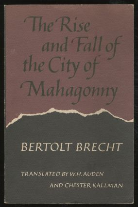 The Rise and Fall of the City of Mahagonny. Bertolt BRECHT