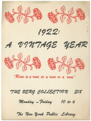 "Broadside]: 1922: A Vintage Year. ""Rose is a rose is a rose is a rose."" The Berg Collection ......"