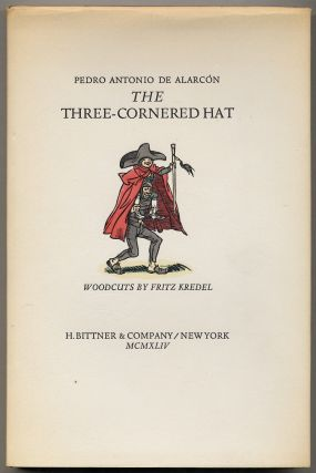The Three-Cornered Hat [El Sombrero de Tres Picos]. Pedro Antonio de ALARCÓN