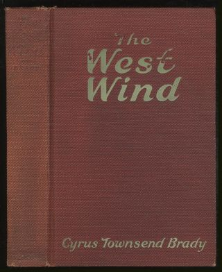 The West Wind: A Story of Red Men and White in Old Wyoming. Cyrus Townsend BRADY
