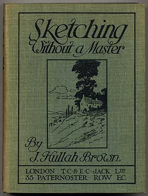 Sketching Without a Master. J. Hullah BROWN