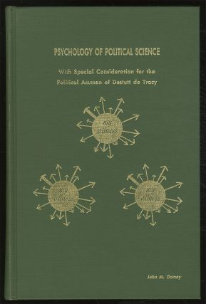 Psychology of Political Science with Special Consideration for the Political Acumen of Destutt de...