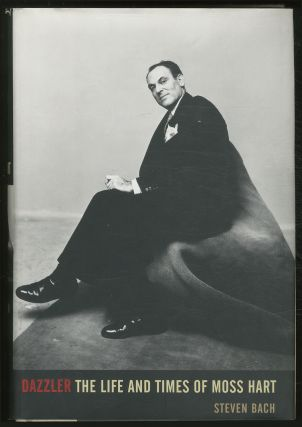 Dazzler: The Life and Times of Moss Hart. Steven BACH