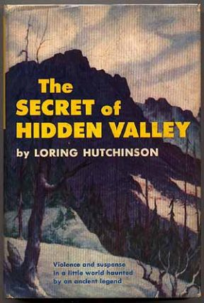 The Secret of Hidden Valley. Loring HUTCHINSON