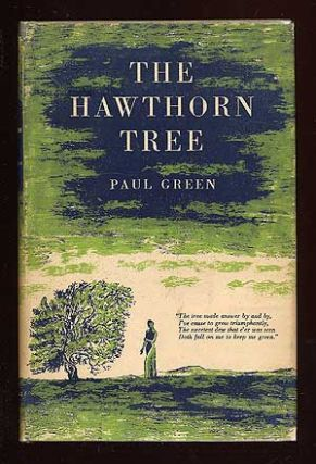 The Hawthorn Tree: Some Papers and Letters on Life and Theatre. Paul GREEN