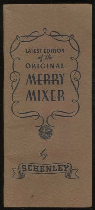 The Merry Mixer or Cocktails and Their Ilk: A Booklet on Mixtures and Mulches, Fizzes and Whizzes