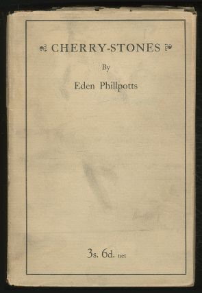 Cherry-Stones. Eden PHILLPOTTS