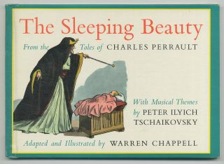 The Sleeping Beauty from the Tales of Charles Perrault. Warren CHAPPELL, Peter Ilyich Tschaikovsky