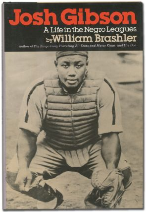Josh Gibson: A Life in the Negro Leagues. William BRASHLER