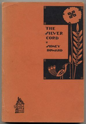 The Silver Cord: A Comedy in Three Acts. Sidney HOWARD