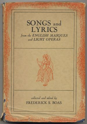 Songs and Lyrics from the English Masques and Light Operas. Frederick BOAS, Collected and