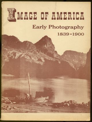 Image of America: Early Photography, 1839-1900: A Catalogue