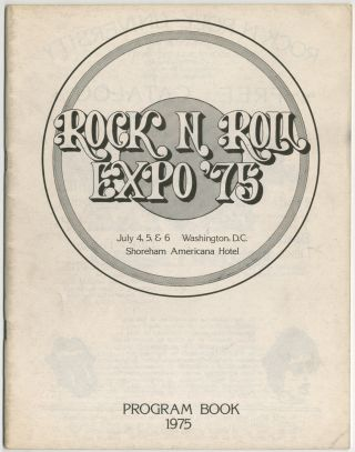 Rock n Roll Expo '75 July 4, 5, & 6 Washington, D.C. Shoreham Americana Hotel. Program Book 1975