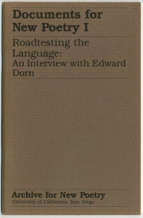 Documents for New Poetry I: Roadtesting the Language: An Interview with Edward Dorn