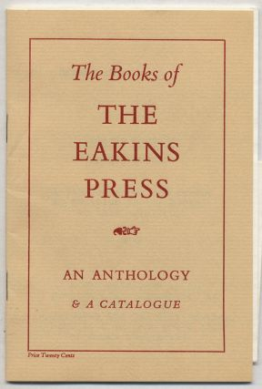 The Books of the Eakins Press: An Anthology & A Catalogue