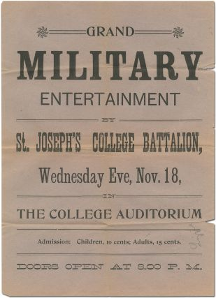 Broadside]: Grand Military Entertainment by St. Joseph's College Battalion, Wednesday Eve, Nov....