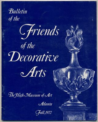 Bulletin of the Friends of the Decorative Arts: The High Museum of Art, Atlanta, Fall, 1977