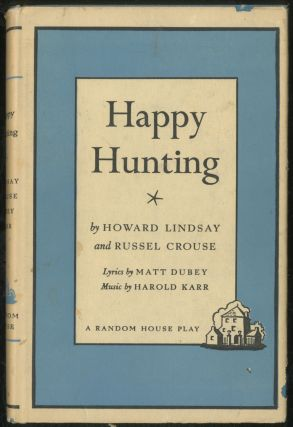 Happy Hunting. Howard LINDSAY, Russel Crouse