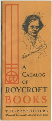 A Catalog of Roycroft Books East Aurora, New York, for the Year Thirty-Two