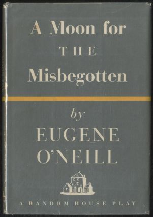 A Moon for the Misbegotten. Eugene O'NEILL