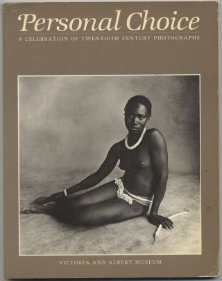 Personal Choice: A Celebration of Twentieth Century Photographs Selected and Introduced by...