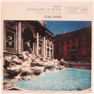 Vinyl Record]: Respighi, Foundations of Rome, Pines of Rome, Toscanini. Arturo Toscanini, the NBC...
