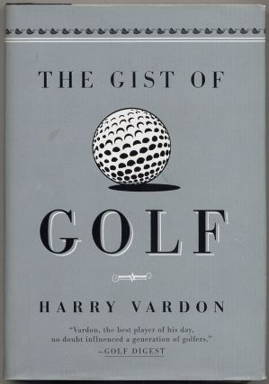 The Gist of Golf. Harry VARDON