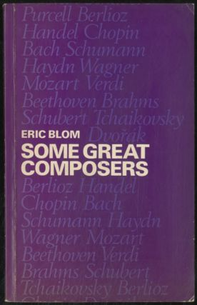 Some Great Composers. Eric BLOM
